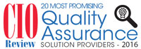 20 Most Promising Quality Assurance Solution Providers - 2016